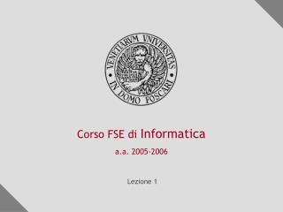 Corso FSE di  Informatica a.a. 2005-2006