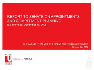 REPORT TO SENATE ON APPOINTMENTS AND COMPLEMENT PLANNING  (as amended: December 11, 2008)