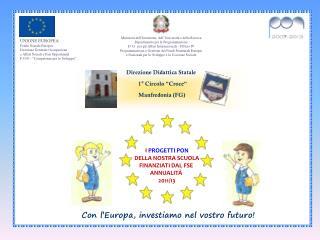 UNIONE EUROPEA Fondo Sociale Europeo Direzione Generale Occupazione