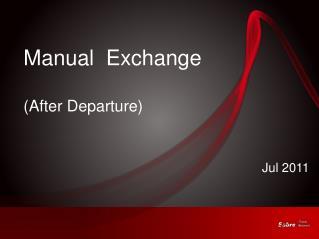 Manual  Exchange (After Departure)