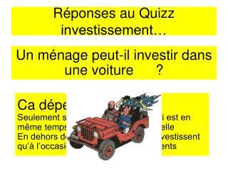 Réponses au Quizz investissement…
