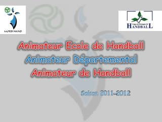 Animateur Ecole de Handball Animateur Départemental Animateur de Handball