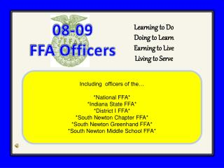 Including  officers of the… *National FFA* *Indiana State FFA* *District I FFA*