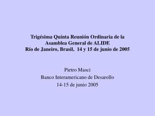 Pietro Masci Banco Interamericano de Desarollo 14-15 de junio 2005