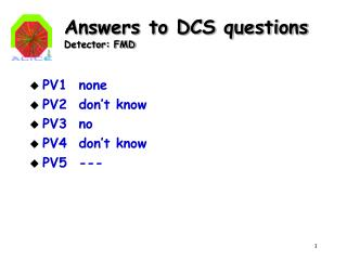 Answers to DCS questions Detector: FMD