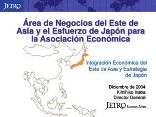 Área de Negocios del Este de Asia y el Esfuerzo de Japón para la Asociación Económica