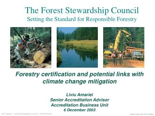 Forestry certification and potential links with climate change mitigation Liviu Amariei