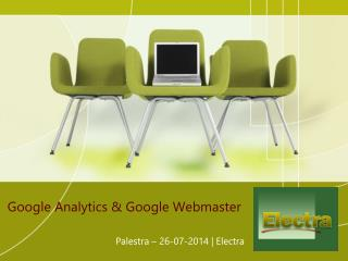 Google  Analytics  & Google Webmaster