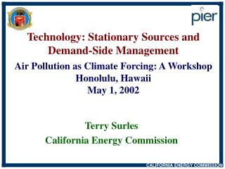 Technology: Stationary Sources and Demand-Side Management  Air Pollution as Climate Forcing: A Workshop Honolulu, Hawaii