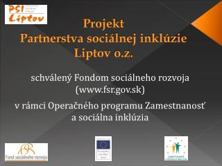 Projekt  Partnerstva soci�lnej inkl�zie Liptov  o.z .