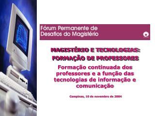 MAGISTÉRIO E TECNOLOGIAS: