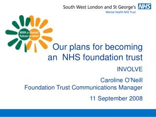 Our plans for becoming  an  NHS foundation trust