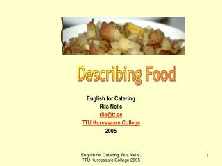 English for Catering Riia Nelis riia@tt.ee TTU Kuressaare College 2005