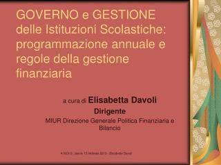 a cura di  Elisabetta Davoli Dirigente MIUR Direzione Generale Politica Finanziaria e Bilancio
