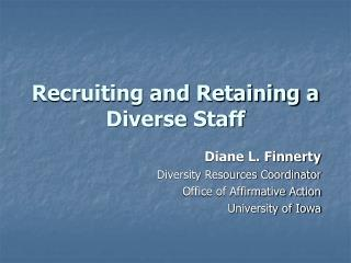 Recruiting and Retaining a Diverse Staff
