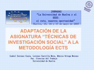 Isabel Serrano Czaia, Lorenzo Castilla Mora, Mónica Ortega Moreno Fac. Ciencias del Trabajo