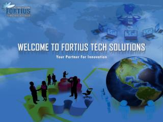 WELCOME TO FORTIUS TECH SOLUTIONS