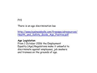 FYI There is an age discrimination law