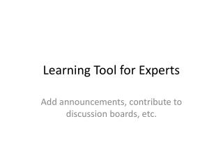 Learning Tool for Experts