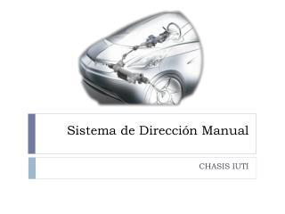 Sistema de Direcci�n Manual