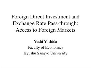Foreign Direct Investment and Exchange Rate Pass-through: Access to Foreign Markets