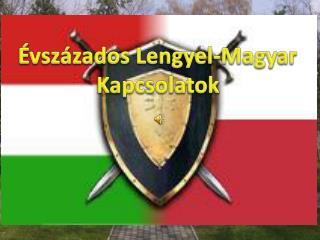 �vsz�zados Lengyel-Magyar Kapcsolatok