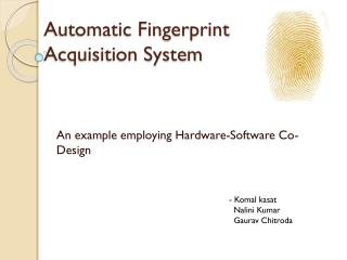 Automatic Fingerprint Acquisition System