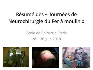 Résumé des «Journées de Neurochirurgie du Fer à moulin»