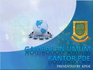 GAMBARAN UMUM  KANTOR PDE