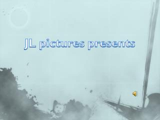 JL  pictures presents