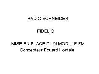 RADIO SCHNEIDER                           FIDELIO