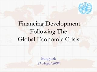 Financing Development Following The  Global Economic Crisis  Bangkok 21 August 2009