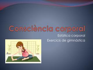 Consci�ncia  corporal