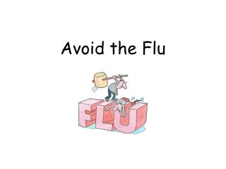 Avoid the Flu