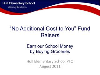 """No Additional Cost to You"" Fund Raisers Earn our School Money  by Buying Groceries"