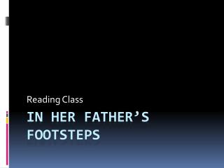 IN HER FATHER'S FOOTSTEPS