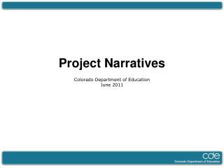 Project Narratives Colorado Department of Education June 2011