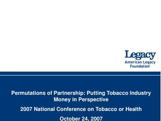 Permutations of Partnership: Putting Tobacco Industry Money in Perspective