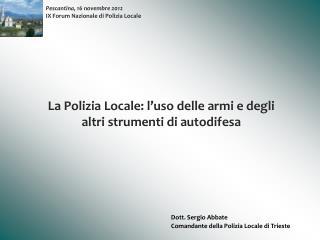 Pescantina, 16 novembre 2012 IX Forum Nazionale di Polizia Locale