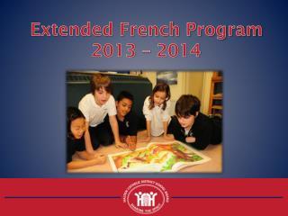 Extended French Program  2013 – 2014