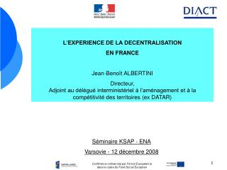 L'EXPERIENCE DE LA DECENTRALISATION  EN FRANCE Jean-Benoît ALBERTINI