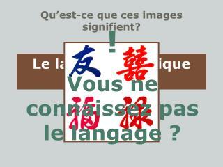 Qu�est-ce que ces images signifient?