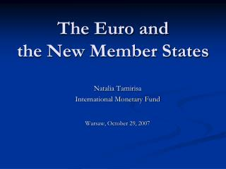 The Euro and  the New Member States