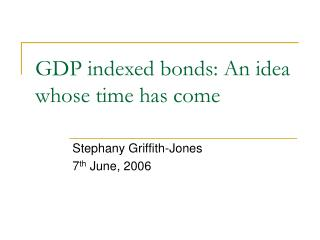 GDP indexed bonds: An idea whose time has come
