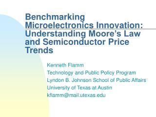 Kenneth Flamm Technology and Public Policy Program Lyndon B. Johnson School of Public Affairs