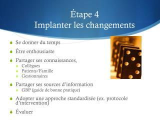 Étape 4 Implanter les changements