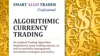 ALGORITHMIC CURRENCY TRADING