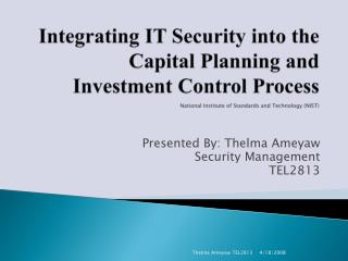 Integrating IT Security into the Capital Planning and Investment Control Process  National Institute of Standards and Te