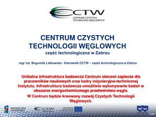 CENTRUM CZYSTYCH  TECHNOLOGII WĘGLOWYCH część technologiczna w Zabrzu