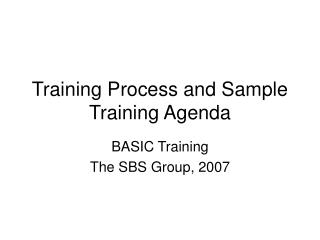 Training Process and Sample Training Agenda